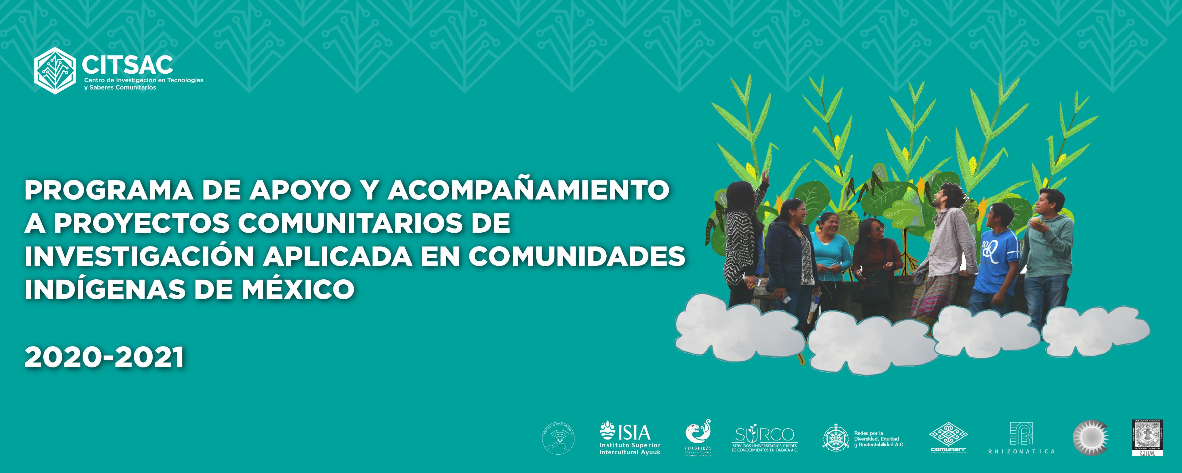 Programa de apoyo y acompañamiento a proyectos comunitarios de investigación aplicada en comunidades indígenas de México 2020-2021